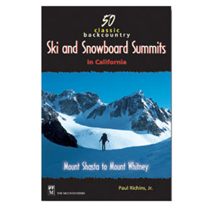 The Mountaineers Books 50 Classic Backcountry Ski and Snowboard Summits in California