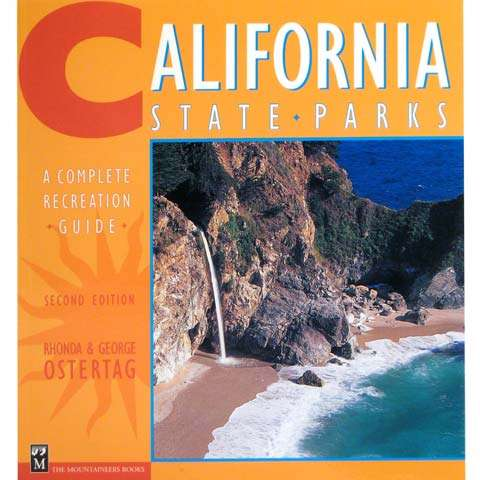 The Mountaineers Books California State Parks - A Complete Recreation Guide