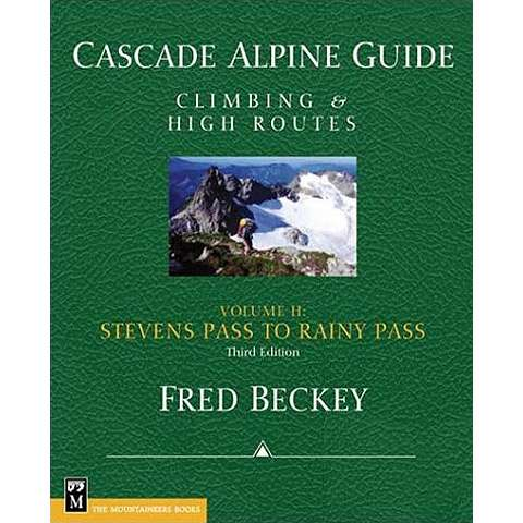 The Mountaineers Books Cascade Alpine Guide: Climbing and High Routes Vol II - Stevens Pass to Rainy Pass